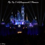My Top 5 Disneyland60 Moments from 2015