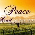 Prayers for the Week: Fruit of the Spirit – Peace