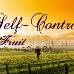 Prayers for the Week: Fruit of the Spirit – Self-Control
