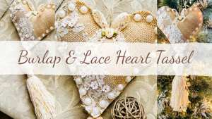 Beautiful Heart Tassel Made with Burlap & Lace