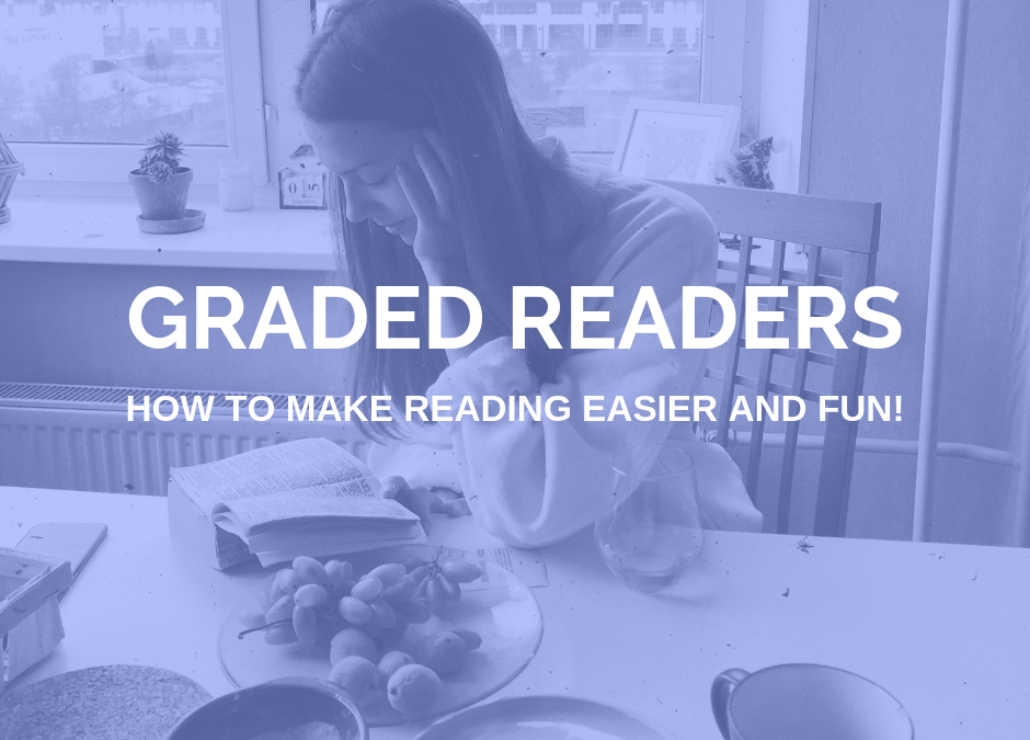 Graded Readers: How to make reading easier and fun!