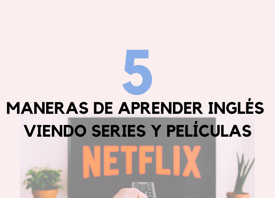 5 maneras de aprender inglés viendo series y películas