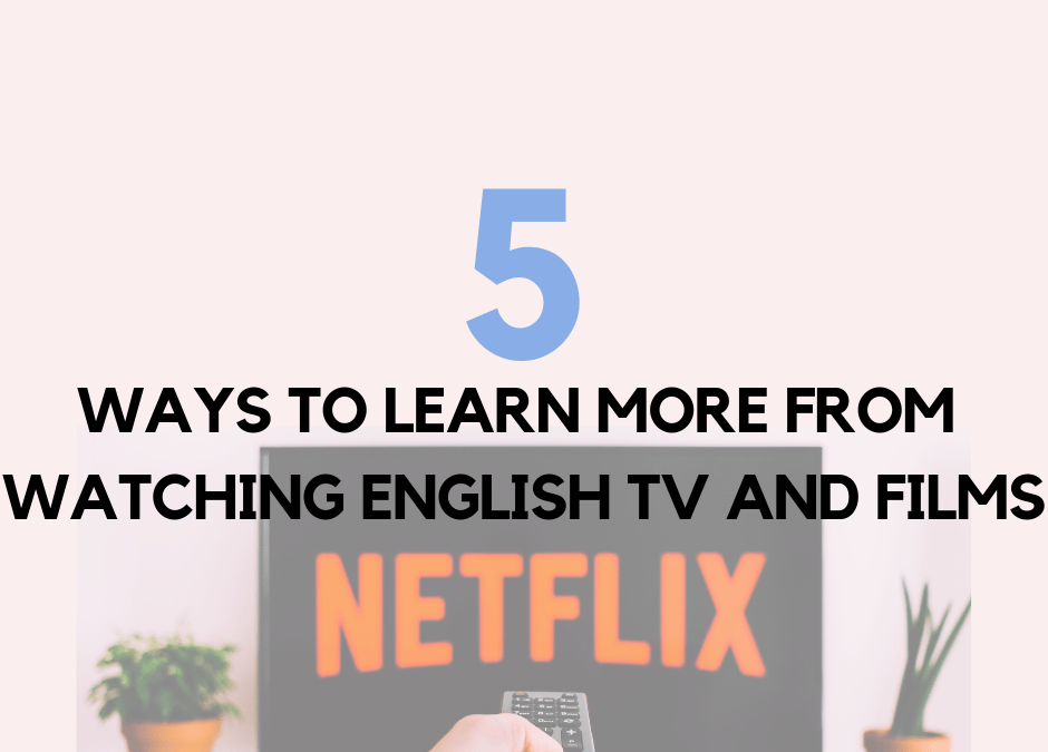 5 ways to learn more from watching English TV and films