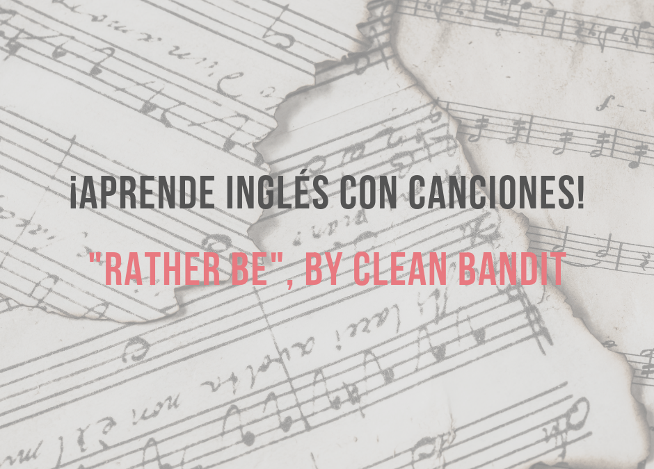 Aprender inglés con canciones: Rather Be by Clean Bandit