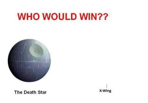 Who would win? Death Star or X-Wing?