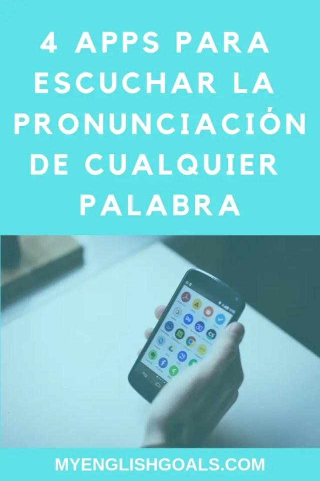 4 apps para escucha la pronunciación correcta de cualquier palabra.