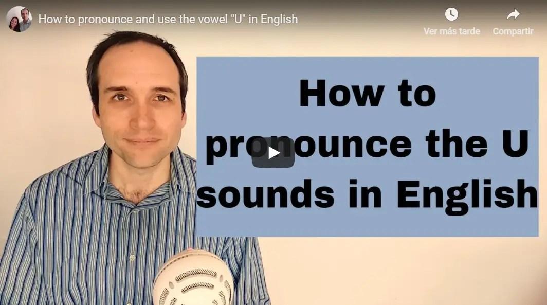 "Cómo pronunciar la vocal ""u"" en inglés"