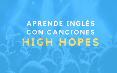 Aprende inglés con canciones: High Hopes by Panic! At The Disco