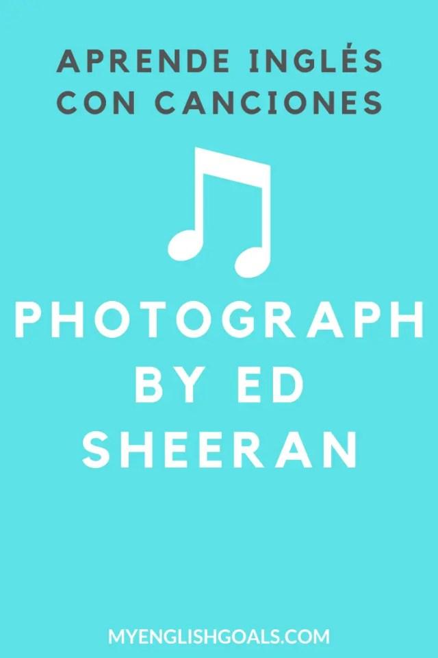 Aprende inglés con la canción Photograph, de Ed Sheeran.
