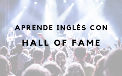 Aprende inglés con canciones: Hall of Fame by The Script featuring will.i.am