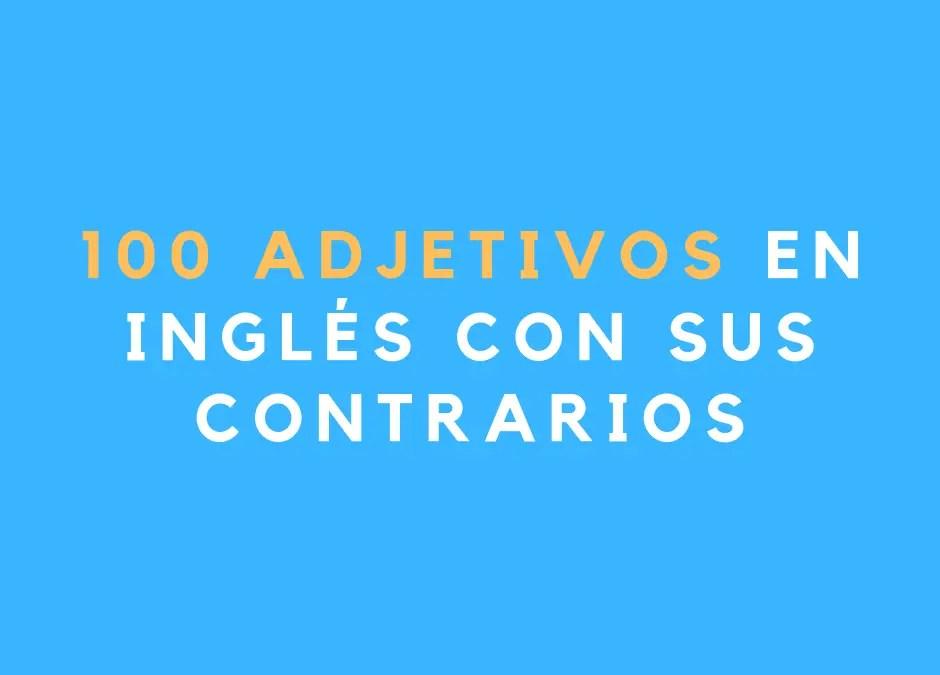 100 adjetivos en inglés con sus contrarios que debes saber