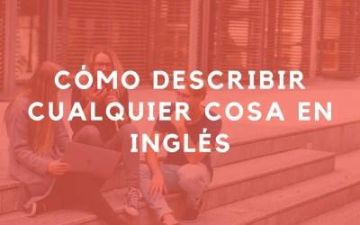 Cómo describir cualquier cosa en inglés cuando no sabes la palabra