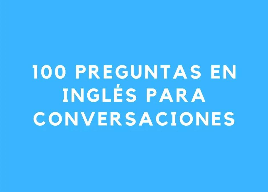 Cómo preguntar en inglés como un campeón – 100 preguntas para conversaciones