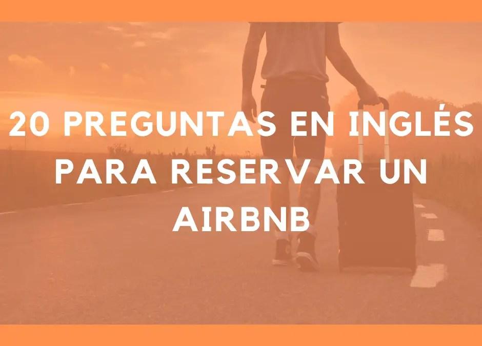20 preguntas en inglés que debes hacer cuando reservas un Airbnb
