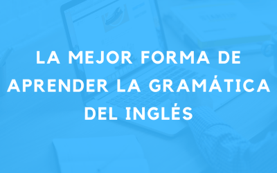 La mejor forma de aprender la gramática del inglés