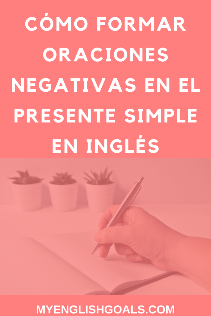 Cómo formar oraciones negativas en el presente simple en inglés - My English Goals