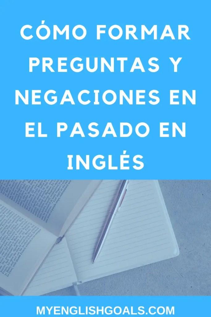 Cómo formar preguntas y negaciones en el pasado en inglés - My English Goals