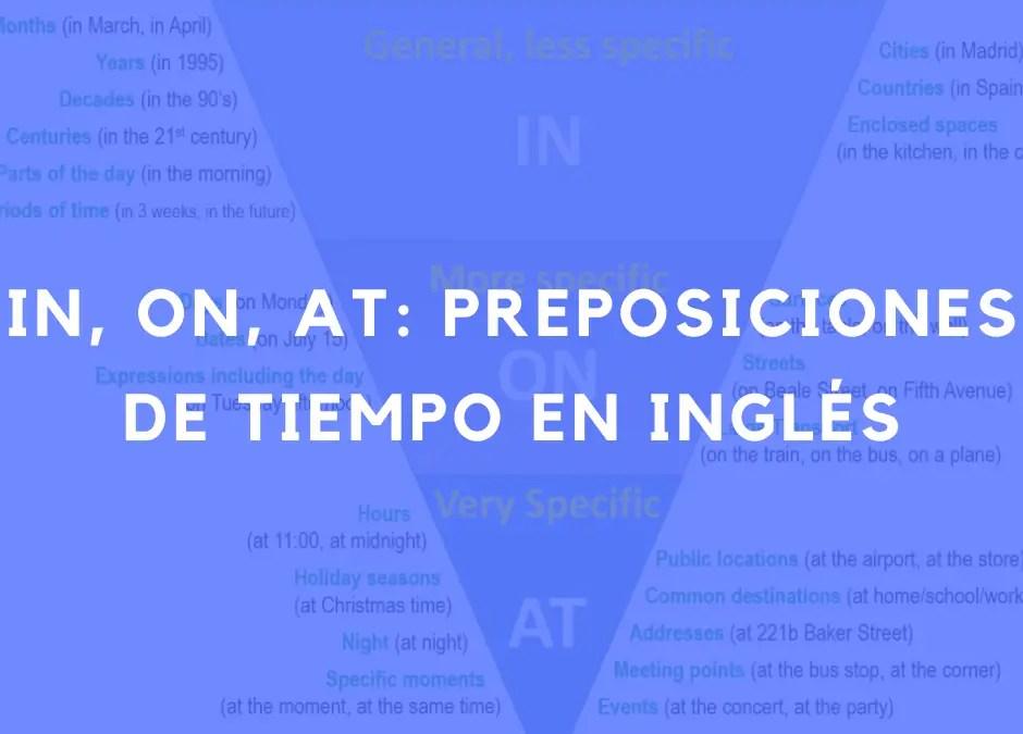In, at, on: Cómo usar correctamente estas preposiciones de tiempo