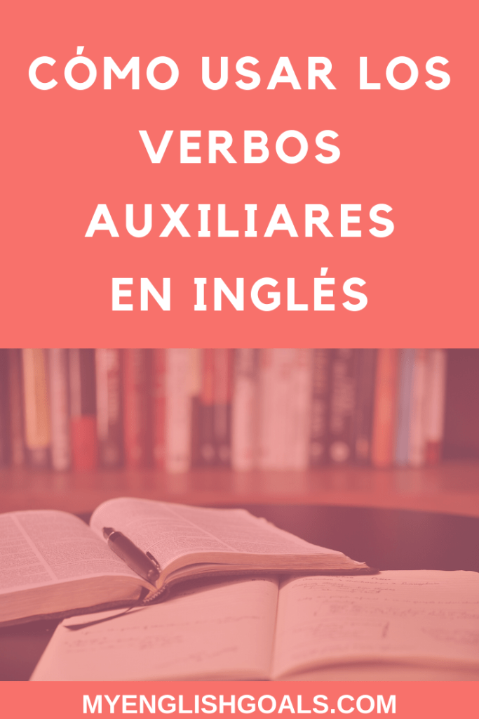 Cómo usar los verbos auxiliares en inglés - My English Goals