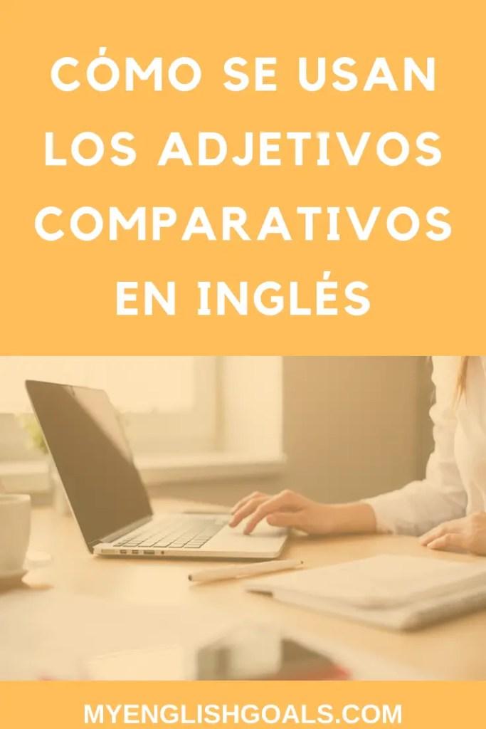 Cómo se usan los adjetivos comparativos en inglés - My English Goals.