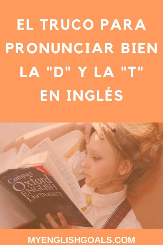 """El truco para pronunciar bien la """"d"""" y la """"t"""" en inglés - My English Goals."""