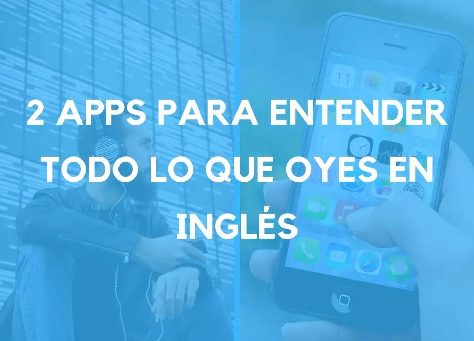 Inglés DIVERTIDO: 2 apps para ENTENDER todo lo que escuchas en inglés