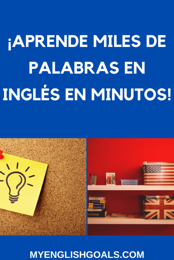 Aprende miles de palabras en inglés en minutos - My English Goals