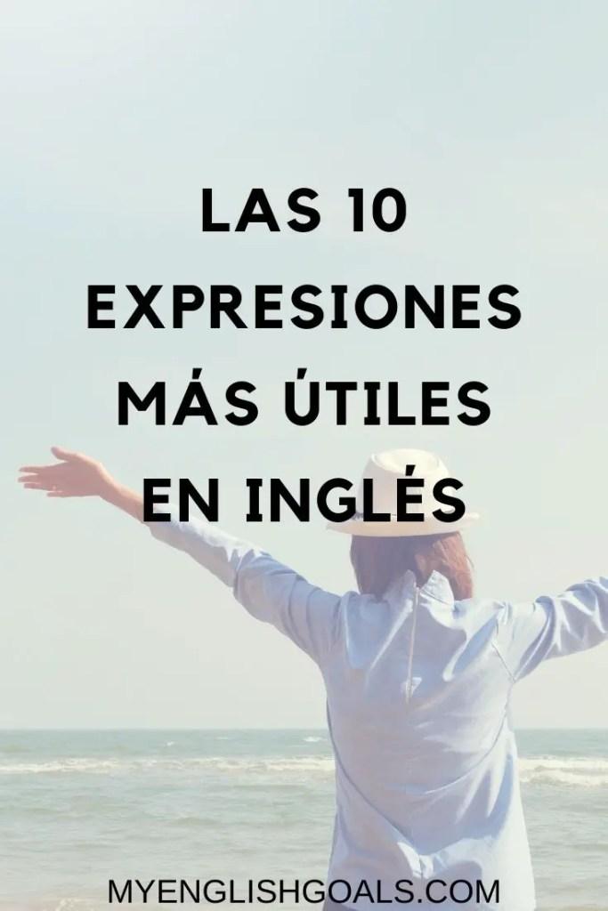Las 10 expresiones más útiles en inglés - My English Goals