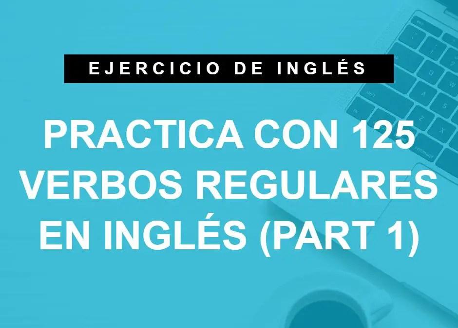 Practica con 125 verbos regulares en inglés (part 1) (A1 Principiante)
