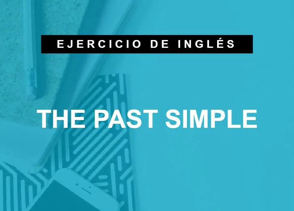 Ejercicio del pasado simple en inglés – Past Simple
