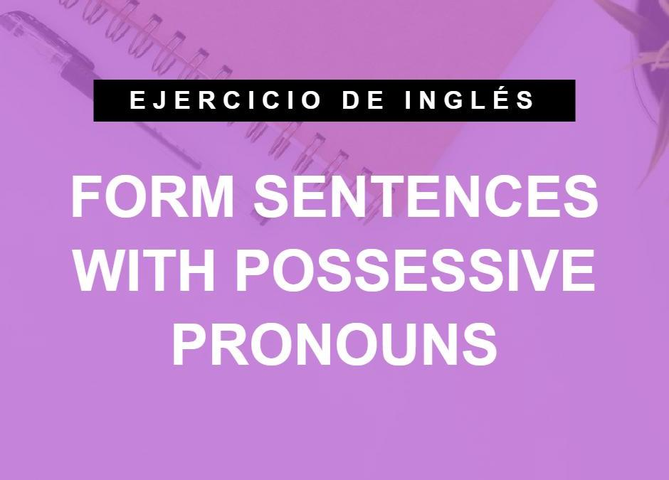 Forma frases con pronombres posesivos en inglés («mine», «yours», «his», etc)