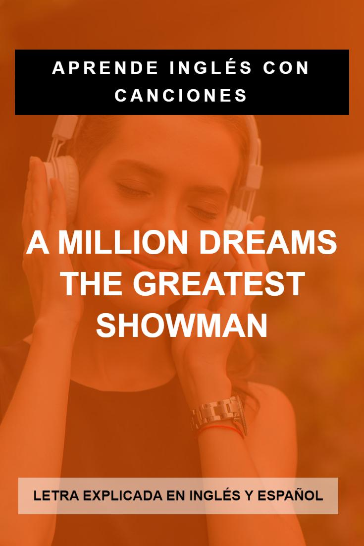 Aprende inglés con canciones: A Million Dreams (El gran showman - The Greatest Showman)