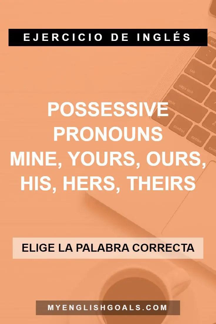 Practica los pronombres posesivos en inglés (mine, yours, theirs, etc.) (A1 Principiante)