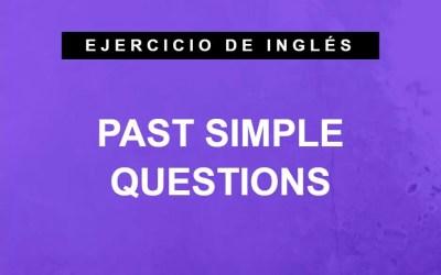 Cómo construir preguntas en el pasado simple en inglés. (A1 Principiante)