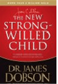The NEW Strong-Willed Child Birth Through Adolescence