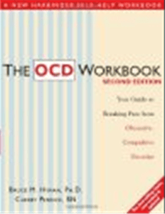 The OCD Workbook Your Guide to Breaking Free from Obsessive-