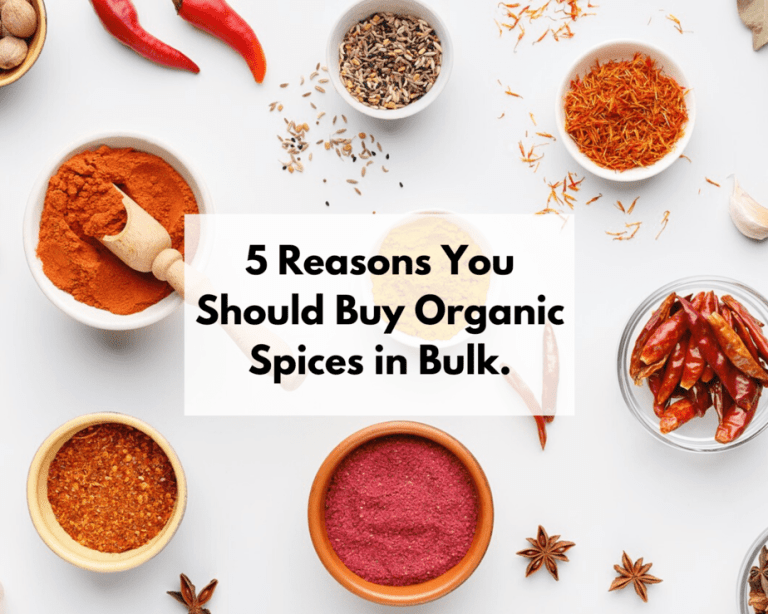 5 Reasons you should buy Organic Spices in Bulk