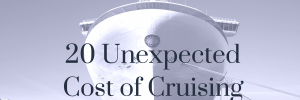 20 unexpected cost of cruising