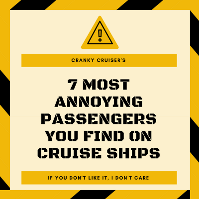 7 most annoying passengers on a cruise ship