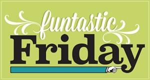 funtastic friday