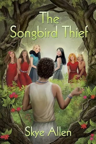 The Songbird Thief by Skye Allen