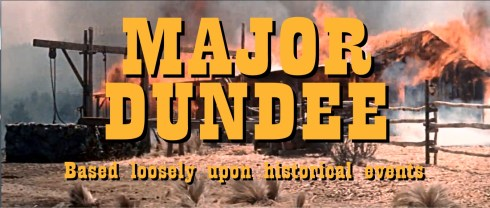 Major Dundee - Historical sorta