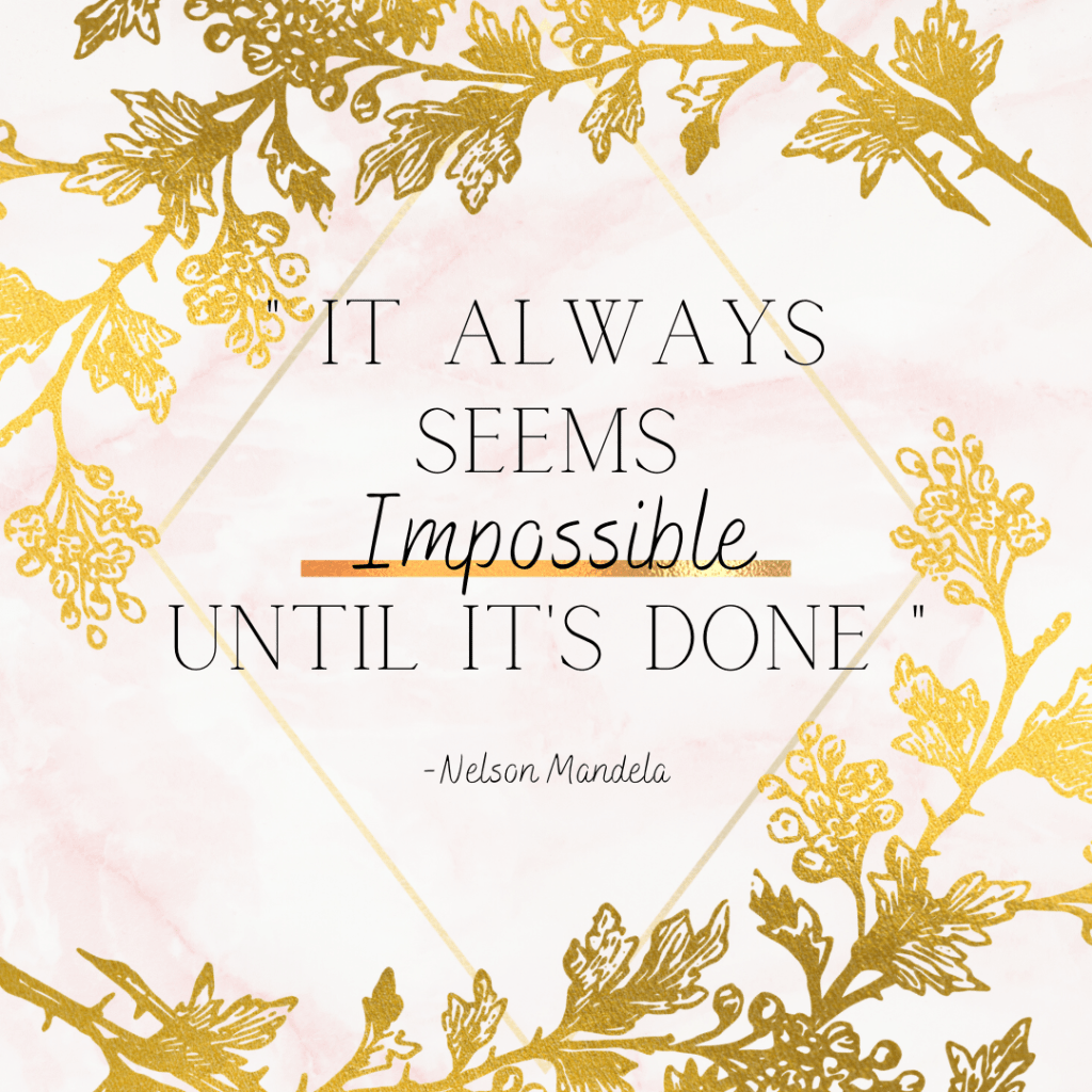 It always seems impossible until it's done Inspirational quotes for motivation and encouragement-MyFinancialHill