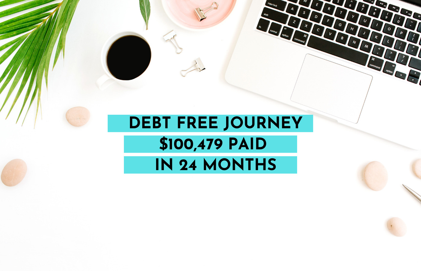 Debt Free Journey - Update $100,479 Paid in 24 Months- September 2020-My Financial Hill