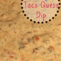 Crockpot Taco Queso Dip