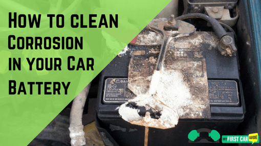 How To Clean Corrosion In Your Car Battery - My First Car Guide