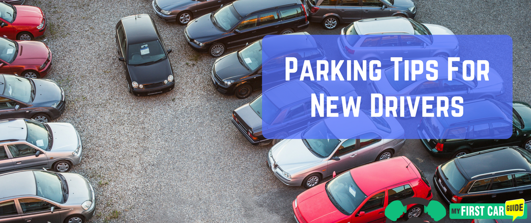 7 Important Parking Tips For New Drivers