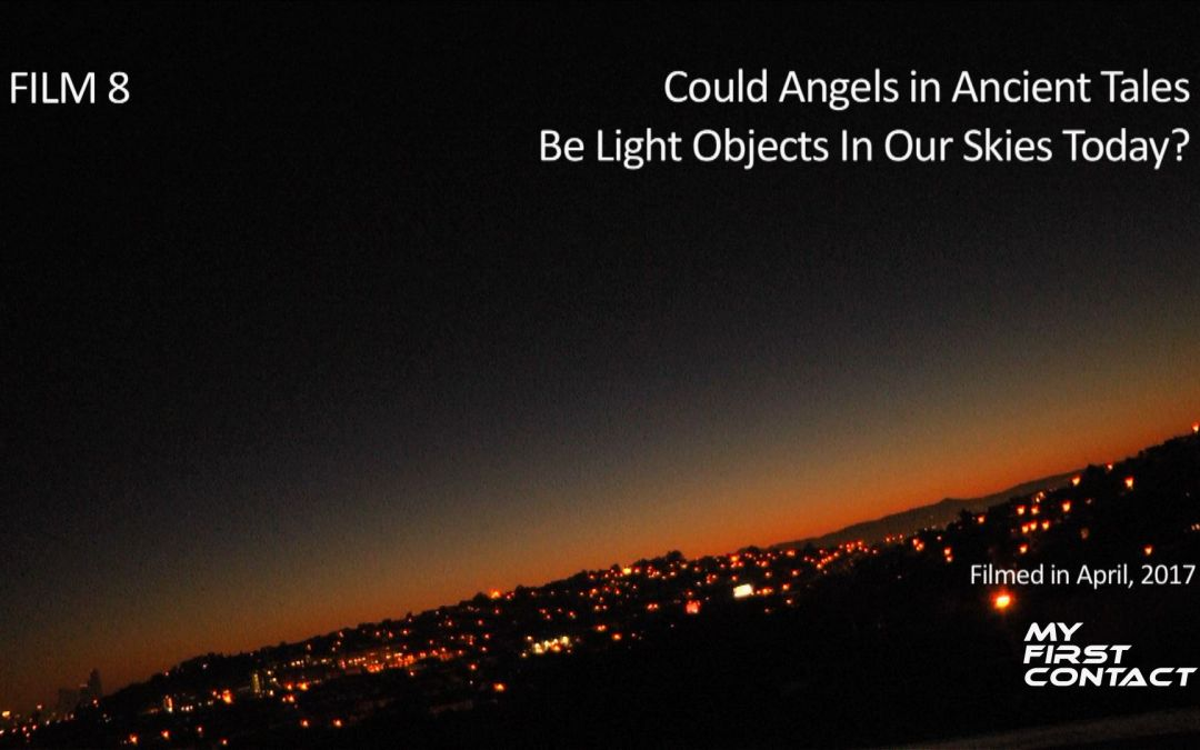 FILM 8—Could Angels In Ancient Tales Be Light Objects In Our Skies Today?
