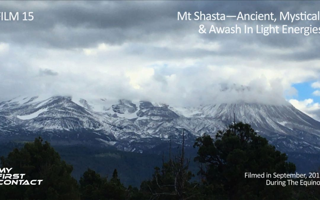 FILM 15_Mt Shasta—Ancient, Mystical, & Awash In Light Energies