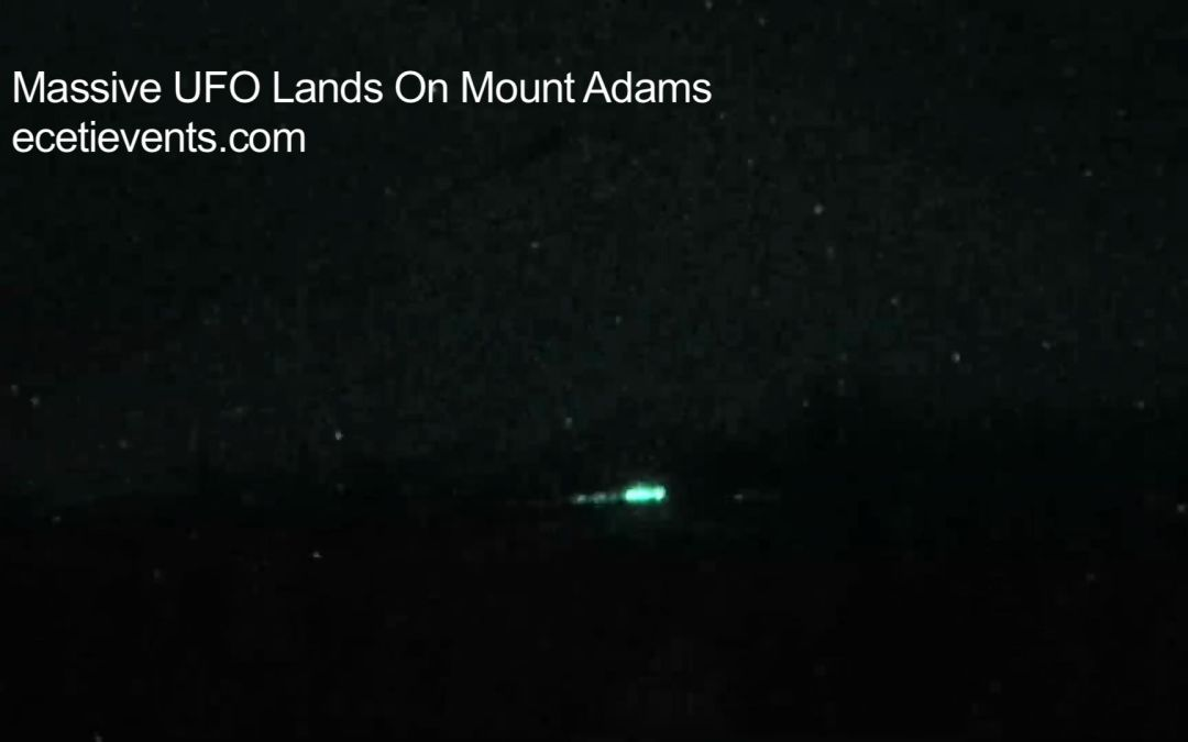 Massive UFO Lands At Mount Adams